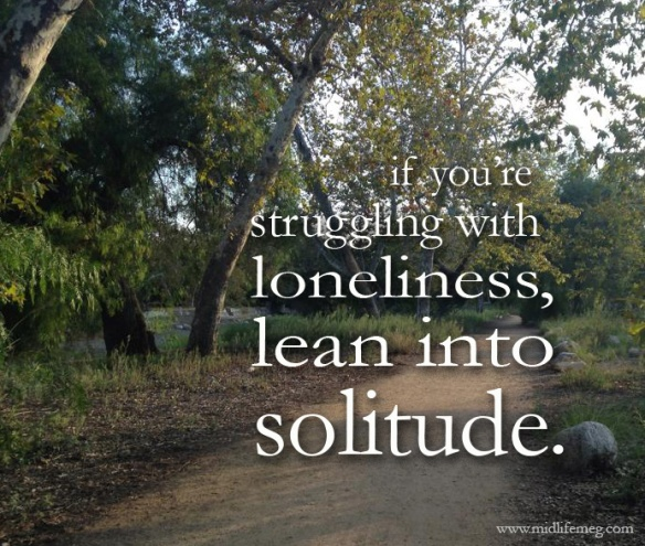 If you're struggling with loneliness, lean into solitude.